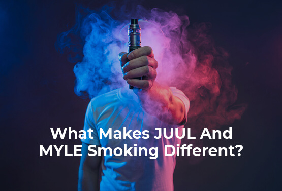 What-Makes-JUUL-And-MYLE-Smoking-Different