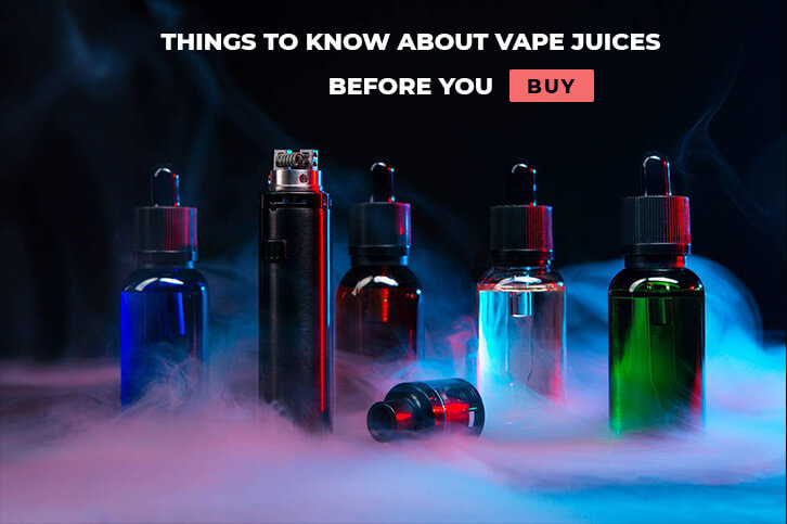 Things To Know About Vape Juices Before You Buy
