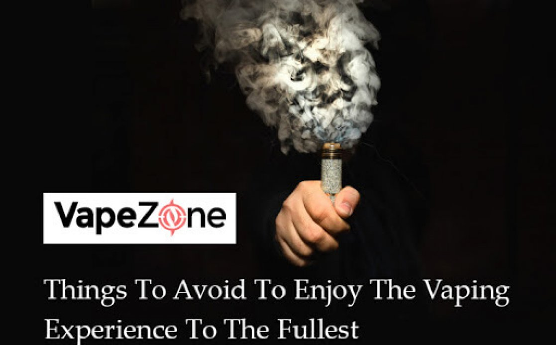 Things To Avoid To Enjoy The Vaping Experience To The Fullest