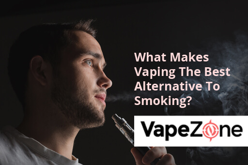 What-Makes-Vaping-The-Best-Alternative-To-Smoking?