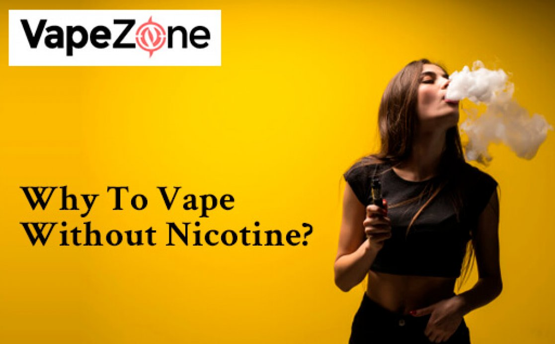 Why To Vape Without Nicotine?