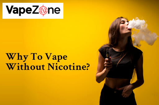 Why-To-Vape-Without-Nicotine?