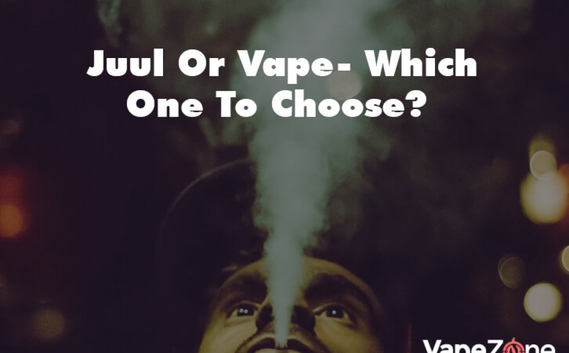 Juul Or Vape- Which One To Choose?