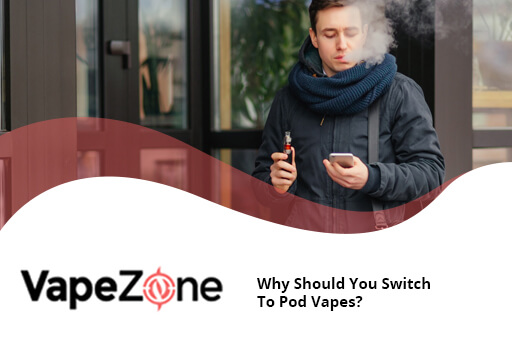 Why-Should-You-Switch-To-Pod-Vapes?