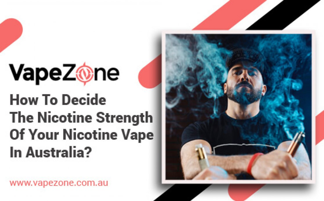 How To Decide The Nicotine Strength Of Your Nicotine Vape In Australia?