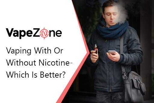 Vaping-With-Or-Without-Nicotine-Which-Is-Better?