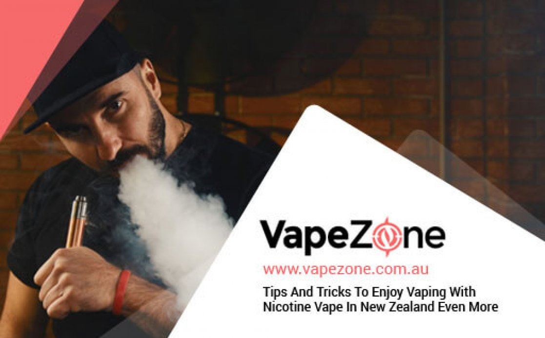 Tips And Tricks To Enjoy Vaping With Nicotine Vape In New Zealand Even More